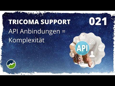 tricoma support #021: API Anbindungen = Komplexität - Warum ist das so?