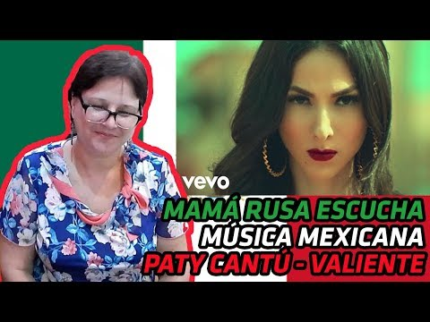 RUSSIANS REACT TO MEXICAN MUSIC | Paty Cantú - Valiente | REACTION