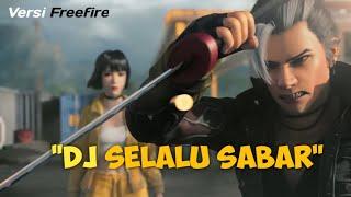 Download DJ SELALU SABAR TIKTOK   VERSI  KELLY FREE FIRE