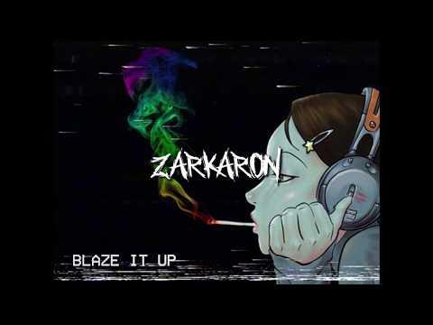 Zarkaron X SKRAXX - Blaze It Up (Original Mix)