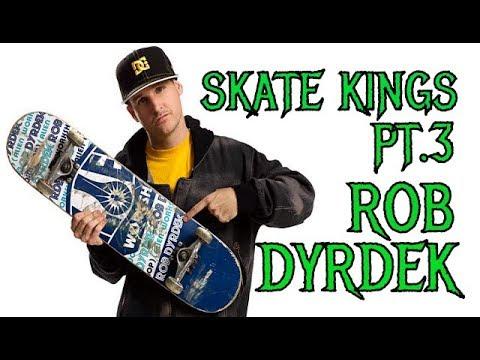 SKATE KINGS  PT.3  ROB DYRDEK