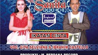 Ikatan Cinta -  Gita Selviana & Ibrahim Castello - OM Sanita [ Official ]