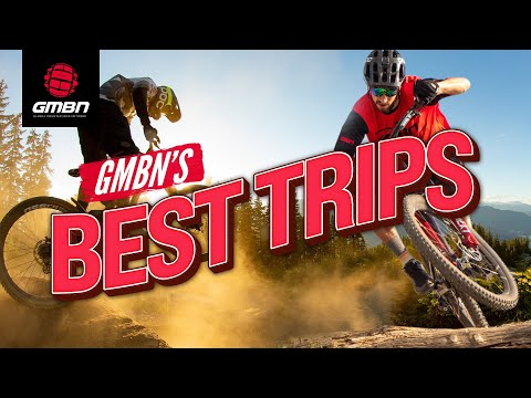 GMBN's Best Mountain Bike Trips | The Best Locations To Ride Your MTB