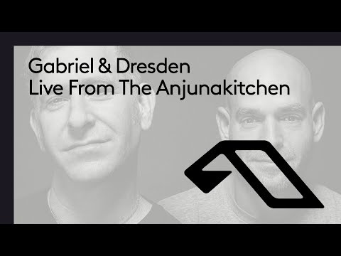 Gabriel & Dresden: Live From The Anjunakitchen