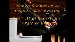 Nonkel Stomas extra vulgaire jazz ervaring - Die goede oude tijd toch