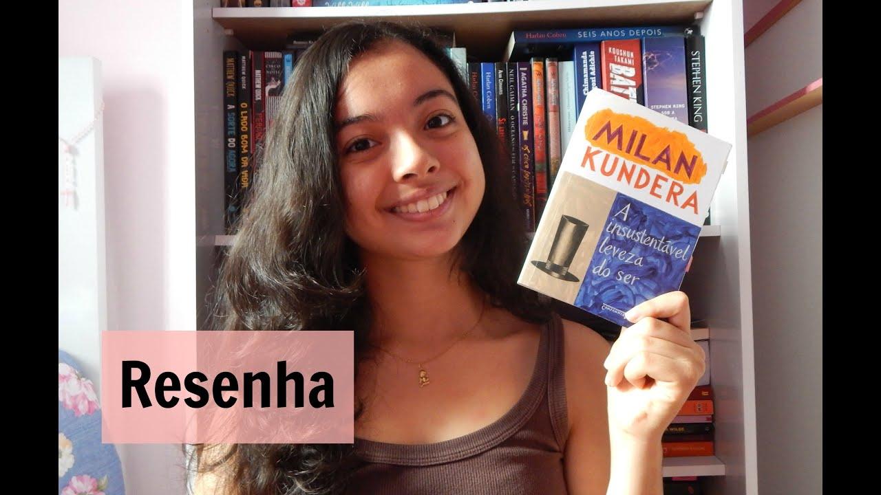 A Insustentável Leveza Do Ser De Milan Kundera Youtube