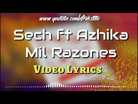 Sech ft Azhika - Mil Razones [Video Letra - Lyrics]