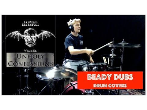 Beady Dubs - Avenged Sevenfold - Unholy Confessions (DRUMS ONLY)
