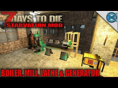 7 Days to Die Mod | Boiler, Mill, Lathe & Generator | SP Let's Play Starvation Mod Gameplay | S01E19