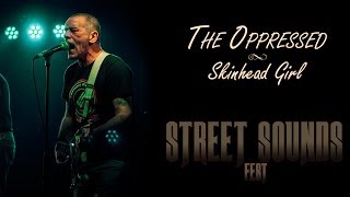 The Oppressed - Skinhead Girl (Street Sounds Fest)