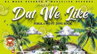 Ford Ft. June Buck - Dat Mi Like -  September 2020