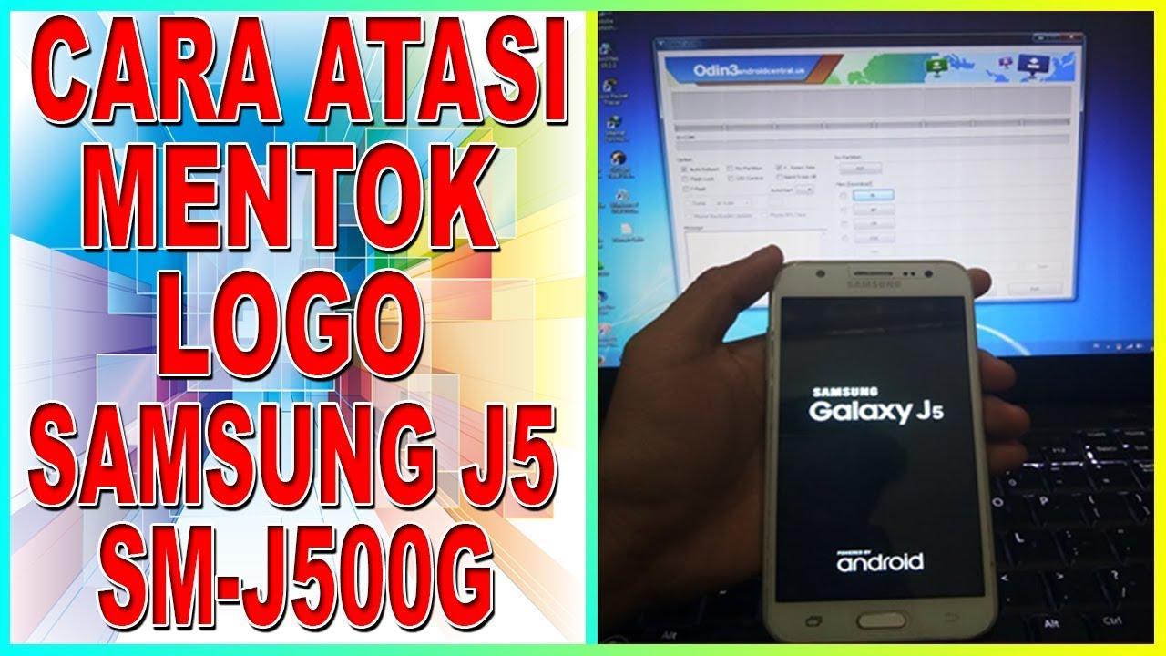 Cara Mengatasi Mentok Logo Hp Samsung J5 Sm J500g 100 Sukses Youtube