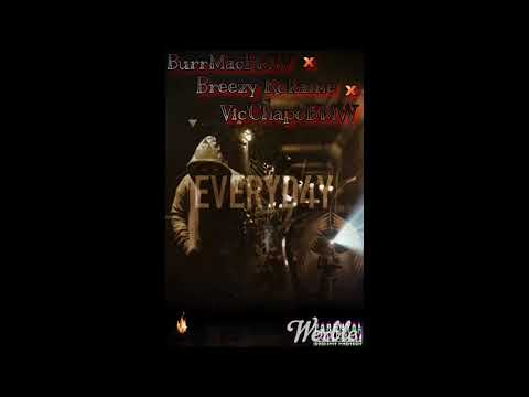 Burr Mac ft. Breezy Kokaine & Vic'ChapoBMW -Everyday (prod. By Breezy Kokaine)