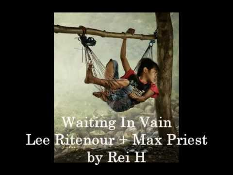 Waiting In Vain - Lee Ritenour + Max Priest By Rei H