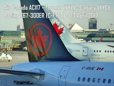 Air Canada AC117 - Toronto to Calgary - Boeing 767-300ER (C-FTCA)