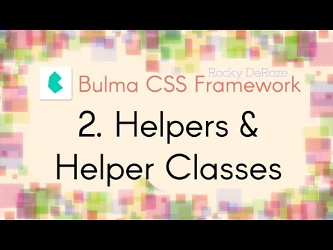 Bulma CSS Framework - 2. Helpers & Helper Classes