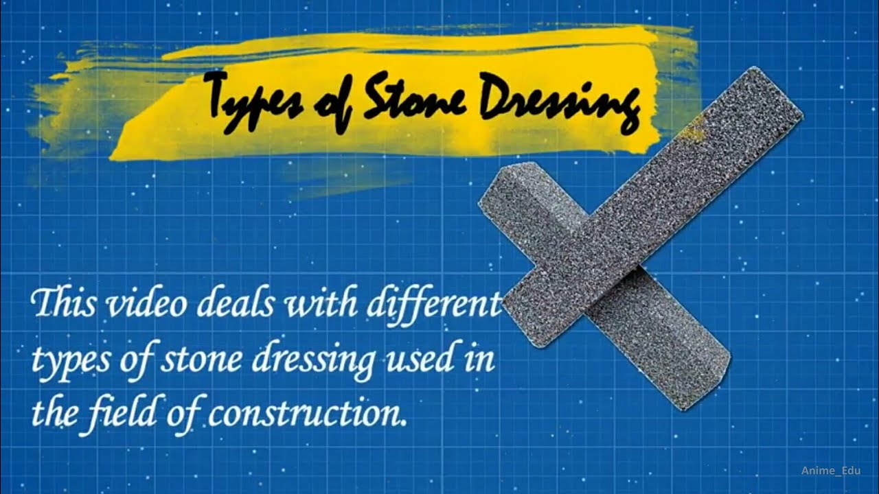 What is Dressing of Stones  Its Types & Methods