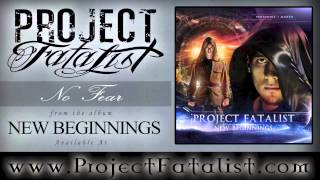 Project Fatalist - No Fear
