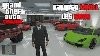GTA ONLINE - Kalipso Troll les Gens