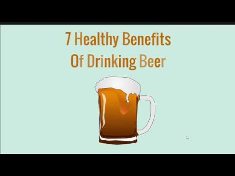 7 Healthy Benefits of Drinking Beer