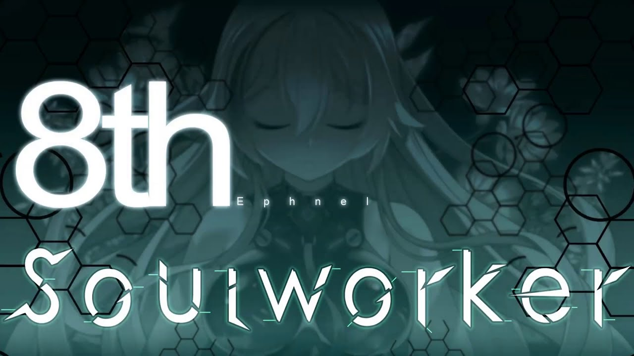 【Soul Worker】The 8th Soul Worker –  Ephnel PV [Vietsub]