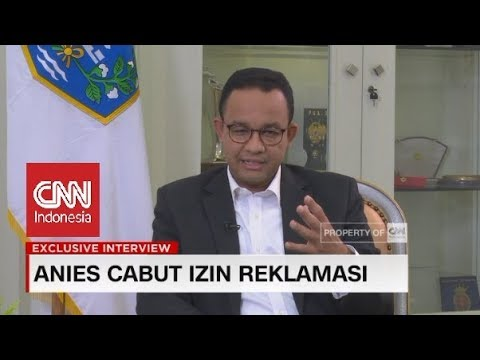 Blak-blakan Gubernur Anies Soal Pencabutan Izin Pulau Reklamasi I Exclusive Interview