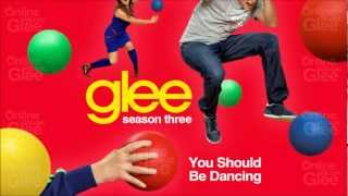 You Should Be Dancing - Glee [HD Full Studio]