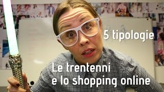 Le Trentenni e lo shopping online: 5 categorie