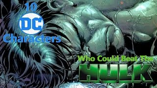 10 DC Characters Who Could Beat The Hulk