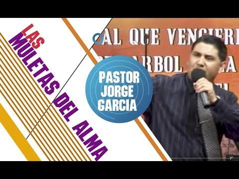 LAS MULETAS DEL ALMA  Pastor Jorge Garcia