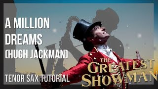 How to play A Million Dreams by Hugh Jackman on Tenor Sax (Tutorial)