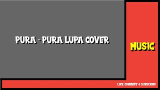 Download Mahen - Pura Pura Lupa (Cover by Ijatmj)