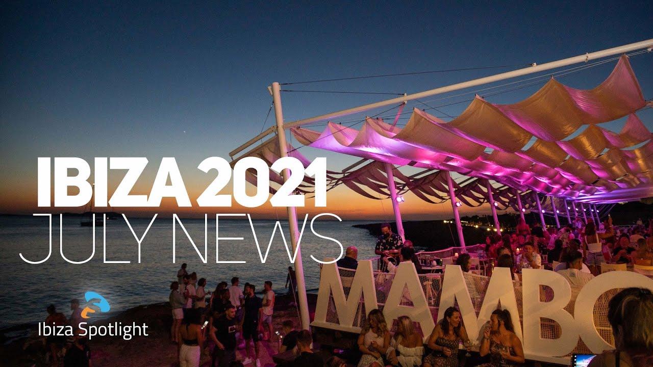 Ibiza Spotlight 2021 EP02 - July news