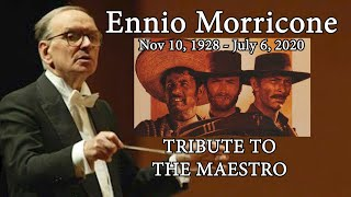 Ennio Morricone! 1928-2020 Musical Tribute to the King of Movie Soundtracks! A WORD ON WESTERNS
