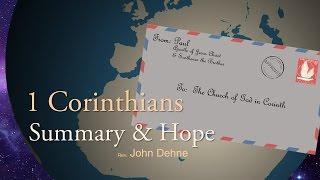 4/2/2017; 1 Corinthians: Summary & Hope; Rev. John Dehne; 9:15svc