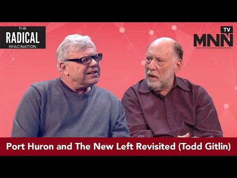 Radical Imagination: Port Huron and The New Left Revisited (Todd Gitlin)