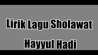 Lirik Lagu Sholawat Hayyul Hadi terbaru