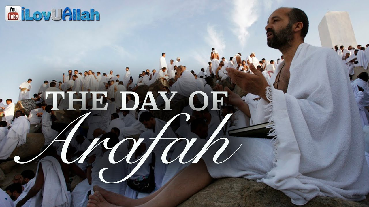 The Day Of Arafah ᴴᴰ | Best Day In The World - YouTube