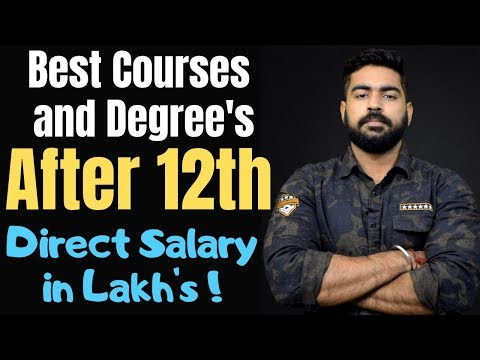 Best Courses and Degree's after 12th | Direct Salary in Lakh's | Science | Commerce | Arts | 2019