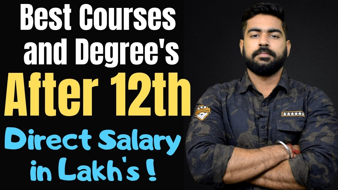 Best Courses and Degree's after 12th | Direct Salary in Lakh's | Science | Commerce | Arts