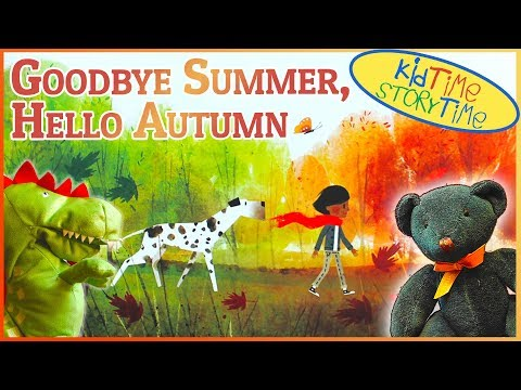Goodbye Summer, Hello Autumn | A Fall Book For Kids Read Aloud