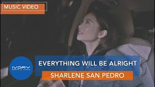 Sharlene San Pedro - Everything Will Be Alright (Official Music Video)