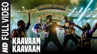 Kaavaan Kaavaan Full Song | Lucknow Central