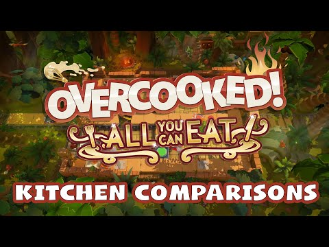 Overcooked! All You Can Eat - Kitchen Comparisons