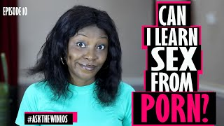 CAN I LEARN SEX FROM PORN? (ASKTHEWINLOS)