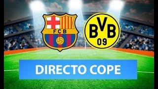 (SOLO AUDIO) Directo del Barcelona 3-1 Dortmund en Tiempo de Juego COPE