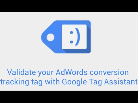 Validate your AdWords conversion tracking tag with Google Tag Assistant