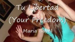 Video Tu libertad Maria Isabel
