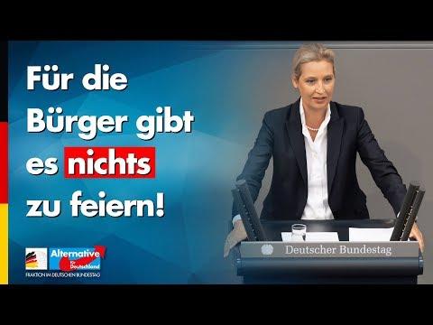 Für die Bürger gibt es nichts zu feiern! - Alice Weidel - AfD-Fraktion im Bundestag