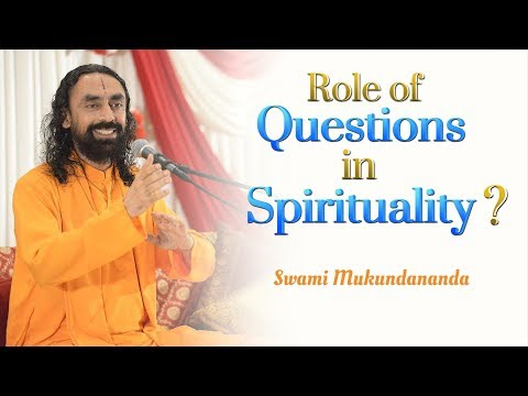 What is the role of questions in spirituality? JKYog Retreat Q&A with Swami Mukundananda